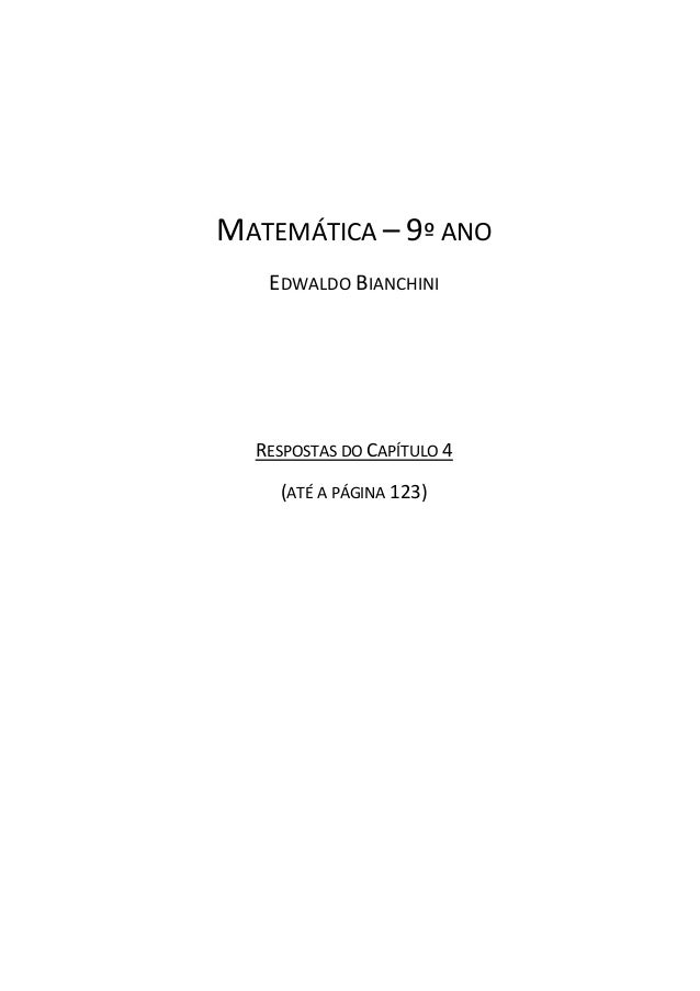 MATEMÁTICA – 9º ANO EDWALDO BIANCHINI RESPOSTAS DO CAPÍTULO 4 (ATÉ A PÁGINA 123)