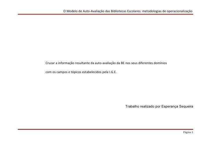 O Modelo de Auto-Avaliação das Bibliotecas Escolares: metodologias de operacionalizaçãoTarefa :           Cruzar a informa...