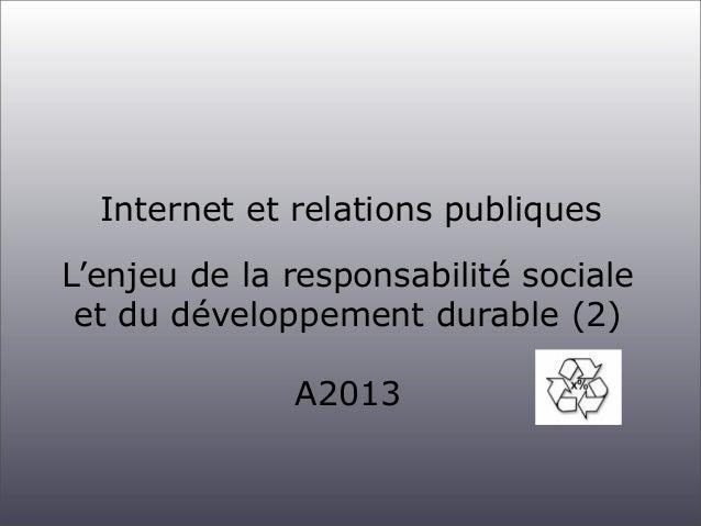 Internet et relations publiques L'enjeu de la responsabilité sociale et du développement durable (2) A2013