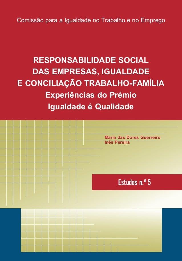 RESPONSABILIDADE SOCIAL DAS EMPRESAS, IGUALDADE E CONCILIAÇÃO TRABALHO-FAMÍLIA Experiências do Prémio Igualdade é Qualidad...