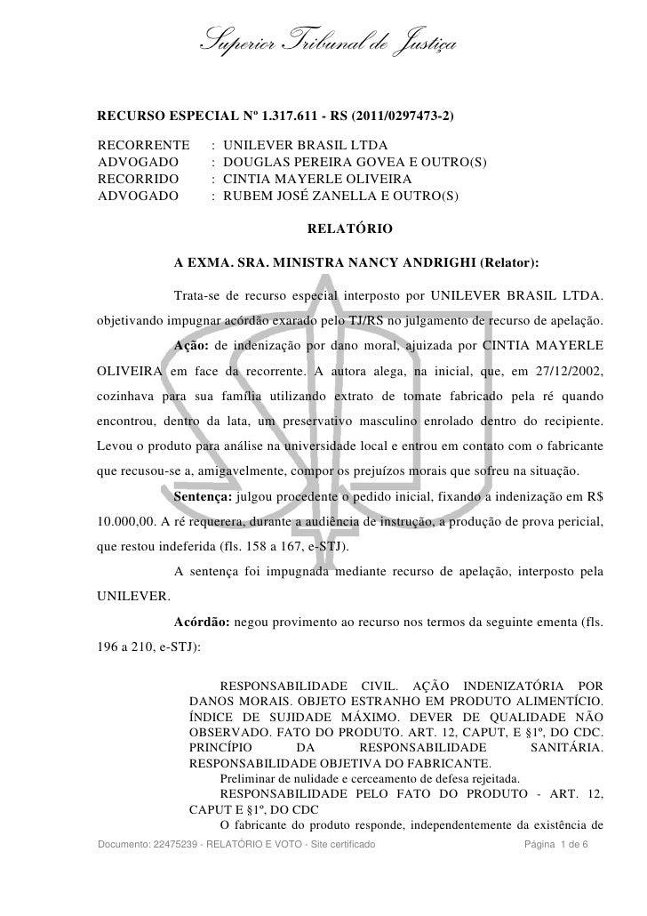 Superior Tribunal de JustiçaRECURSO ESPECIAL Nº 1.317.611 - RS (2011/0297473-2)RECORRENTE             :   UNILEVER BRASIL ...