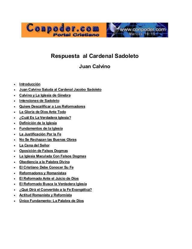 Respuesta al Cardenal Sadoleto Juan Calvino  Introducción  Juan Calvino Saluda al Cardenal Jacobo Sadoleto  Calvino ...