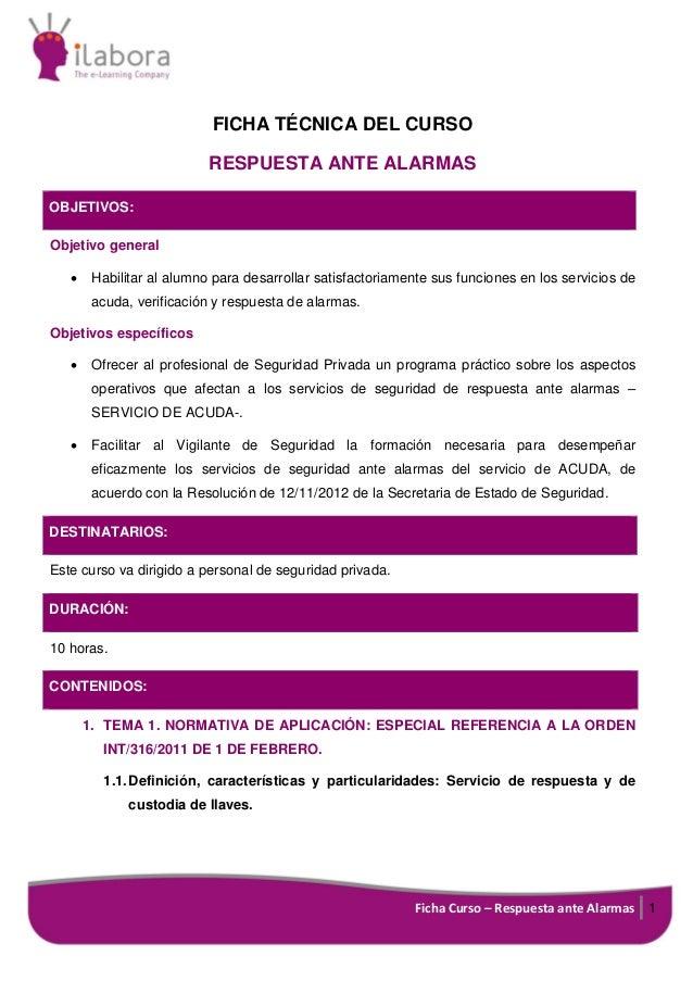 Ficha Curso – Respuesta ante Alarmas 1 FICHA TÉCNICA DEL CURSO RESPUESTA ANTE ALARMAS OBJETIVOS: Objetivo general • Habili...