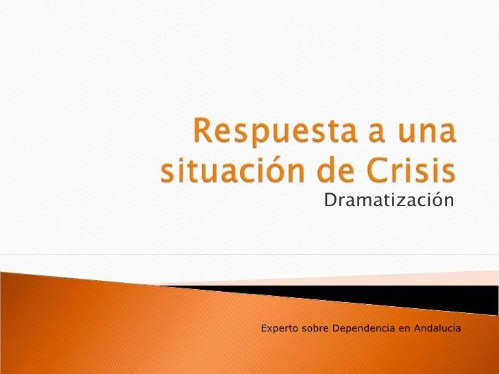 Dramatización Experto sobre Dependencia en Andalucía