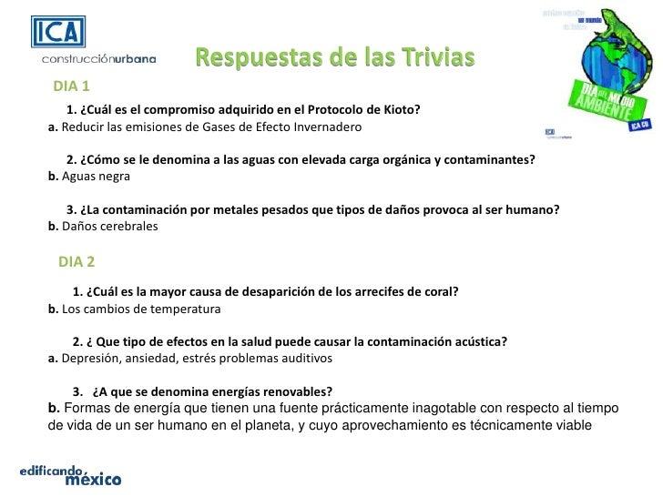 Respuestas de las Trivias<br />DIA 1<br />     1. ¿Cuál es el compromiso adquirido en el Protocolo de Kioto?<br />a. Reduc...