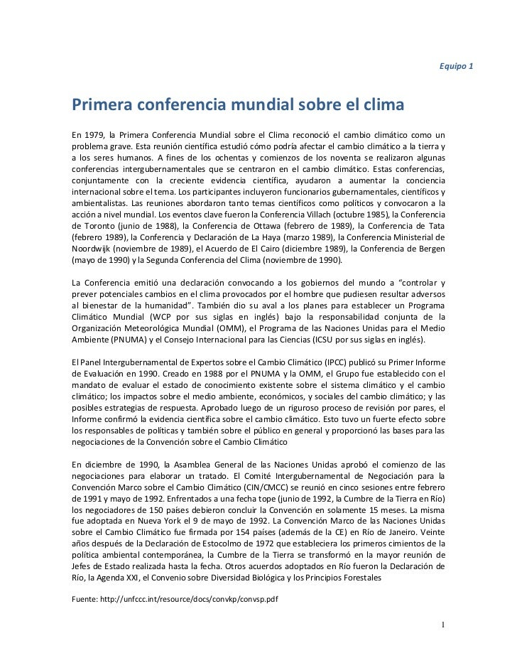 Equipo 1Primera conferencia mundial sobre el climaEn 1979, la Primera Conferencia Mundial sobre el Clima reconoció el camb...