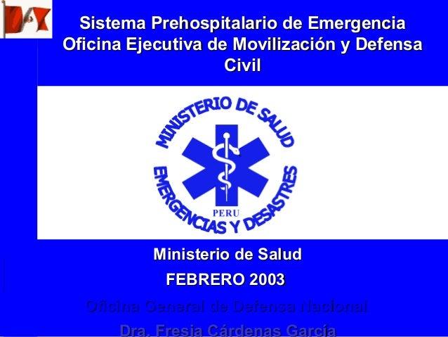 Sistema Prehospitalario de EmergenciaSistema Prehospitalario de Emergencia Oficina Ejecutiva de Movilización y DefensaOfic...