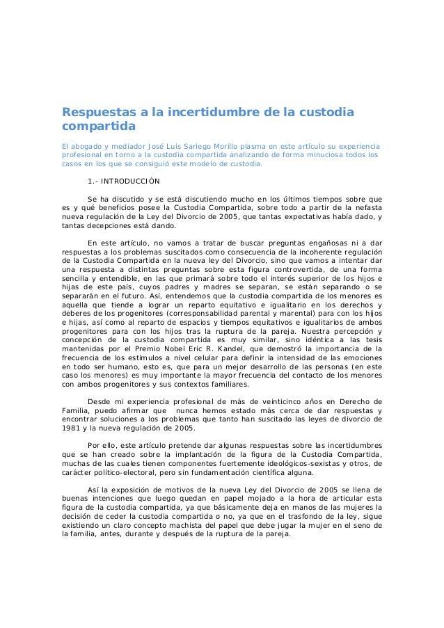 Respuestas a la incertidumbre de la custodia compartida El abogado y mediador José Luis Sariego Morillo plasma en este art...