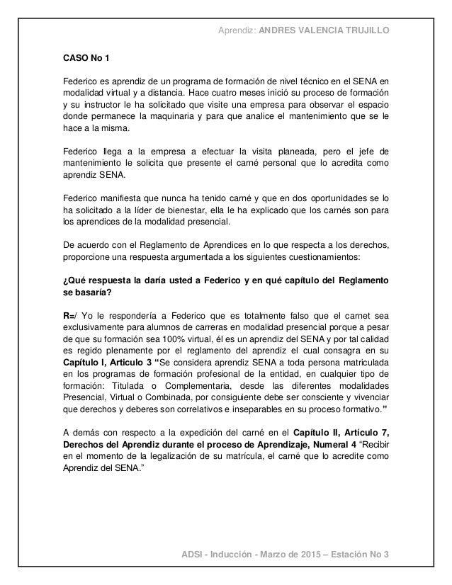 Aprendiz: ANDRES VALENCIA TRUJILLO ADSI - Inducción - Marzo de 2015 – Estación No 3 CASO No 1 Federico es aprendiz de un p...