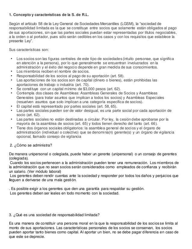 1. Concepto y características de la S. de R.L. Según el artículo 58 de la Ley General de Sociedades Mercantiles (LGSM), la...