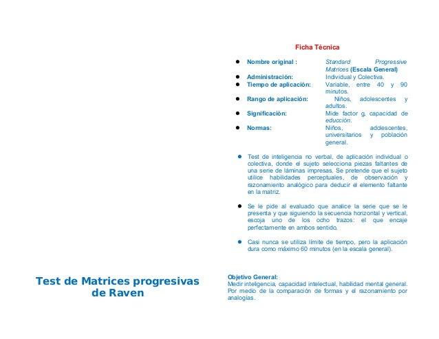 Test de Matrices progresivas de Raven Ficha Técnica  Nombre original : Standard Progressive Matrices (Escala General)  A...