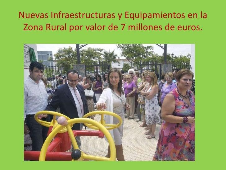 Nuevas Infraestructuras y Equipamientos en la Zona Rural por valor de 7 millones de euros.<br />