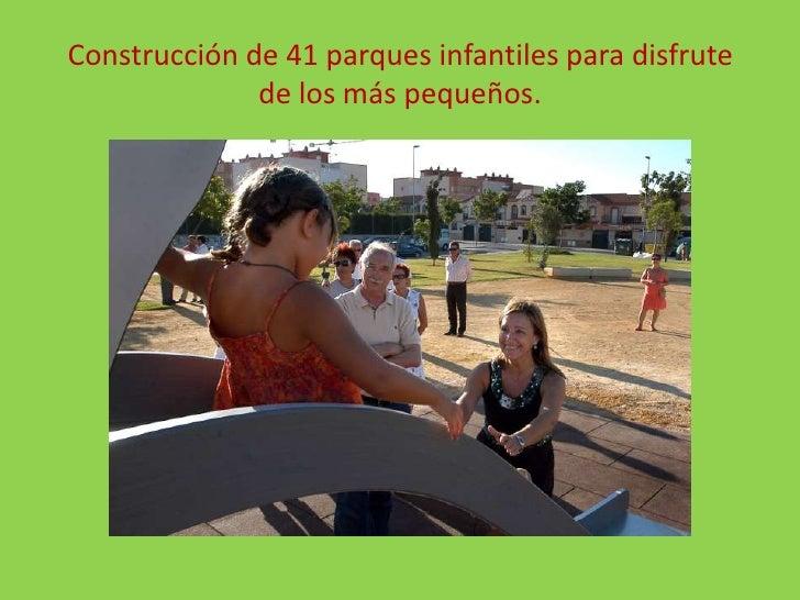 Construcción de 41 parques infantiles para disfrute de los más pequeños.<br />