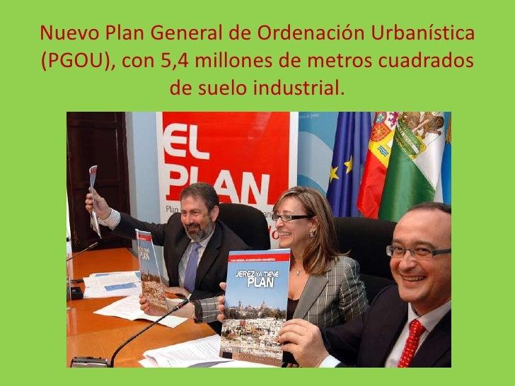 Nuevo Plan General de Ordenación Urbanística (PGOU), con 5,4 millones de metros cuadrados de suelo industrial.<br />