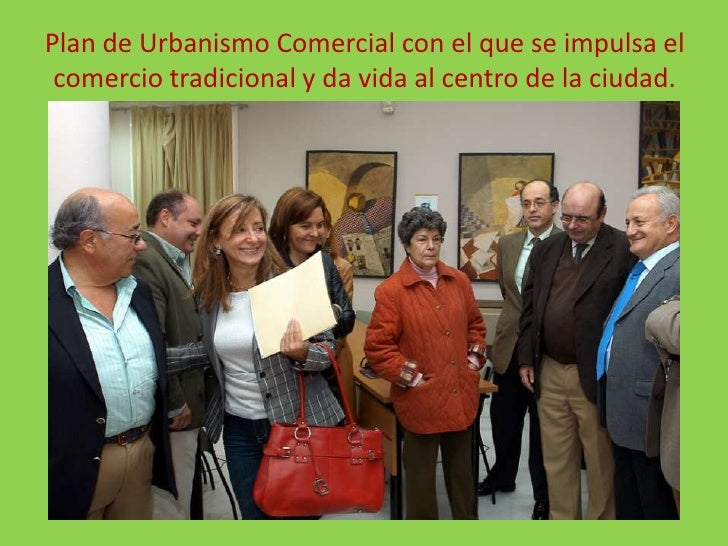 Plan de Urbanismo Comercial con el que se impulsa el comercio tradicional y da vida al centro de la ciudad.<br />