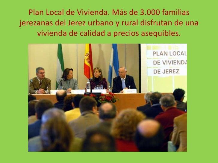 Plan Local de Vivienda. Más de 3.000 familias jerezanas del Jerez urbano y rural disfrutan de una vivienda de calidad a pr...