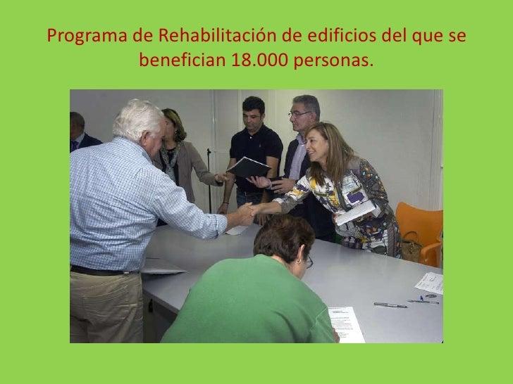Programa de Rehabilitación de edificios del que se benefician 18.000 personas.<br />