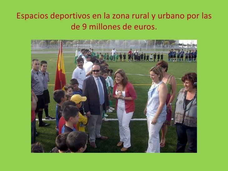 Espacios deportivos en la zona rural y urbano por las de 9 millones de euros.<br />