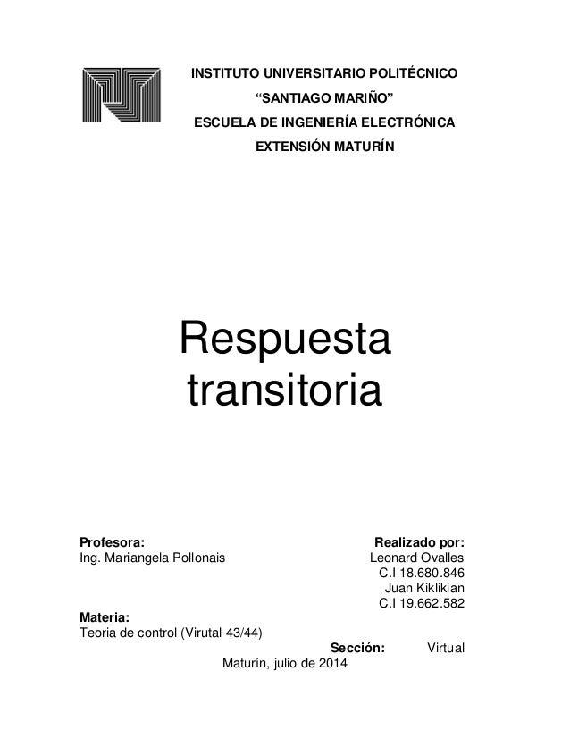 """INSTITUTO UNIVERSITARIO POLITÉCNICO """"SANTIAGO MARIÑO"""" ESCUELA DE INGENIERÍA ELECTRÓNICA EXTENSIÓN MATURÍN Respuesta transi..."""