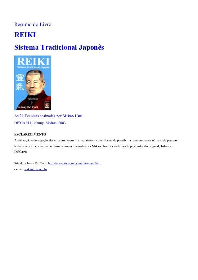 Resumo do LivroREIKISistema Tradicional JaponêsAs 21 Técnicas ensinadas por Mikao UsuiDE'CARLI, Johnny. Madras. 2003ESCLAR...
