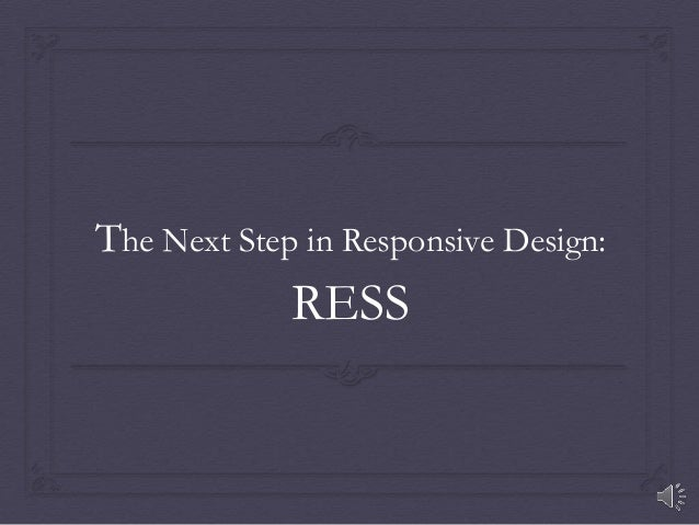 The Next Step in Responsive Design: RESS