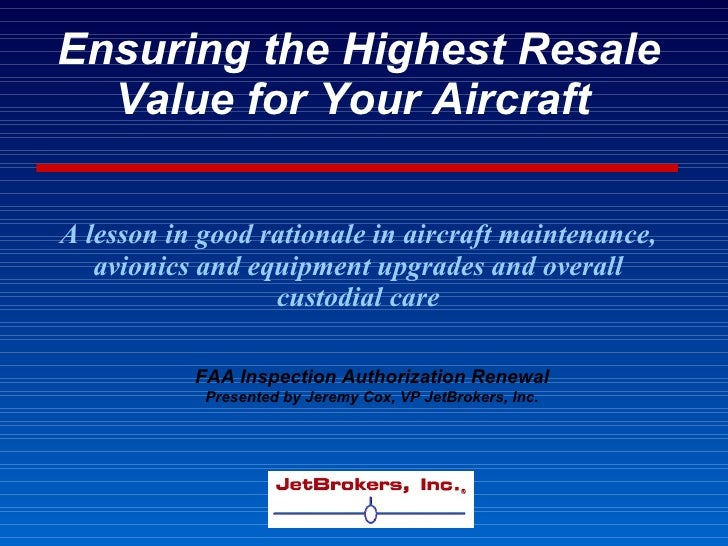 Ensuring the Highest Resale Value for Your Aircraft   A lesson in good rationale in aircraft maintenance, avionics and equ...