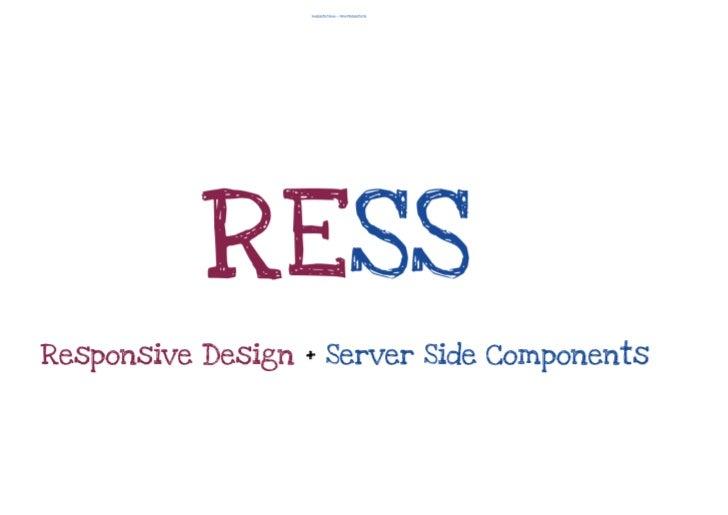 RESS - Responsive Web Design + Serverside components