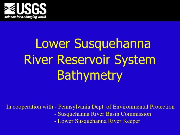 Lower Susquehanna River Reservoir System Bathymetry<br />In cooperation with - Pennsylvania Dept. of Environmental Protect...