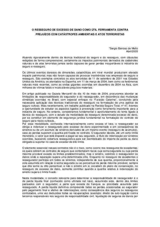 O RESSEGURO DE EXCESSO DE DANO COMO ÚTIL FERRAMENTA CONTRA PREJUÍZOS COM CATÁSTROFES AMBIENTAIS E ATOS TERRORISTAS *Sergio...