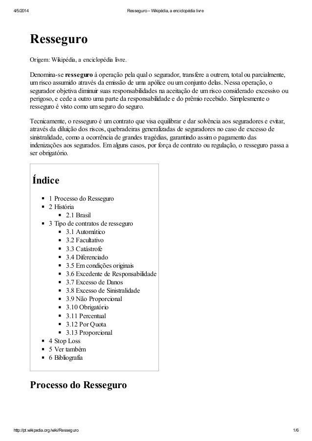 4/5/2014 Resseguro – Wikipédia, a enciclopédia livre http://pt.wikipedia.org/wiki/Resseguro 1/6 Resseguro Origem: Wikipédi...