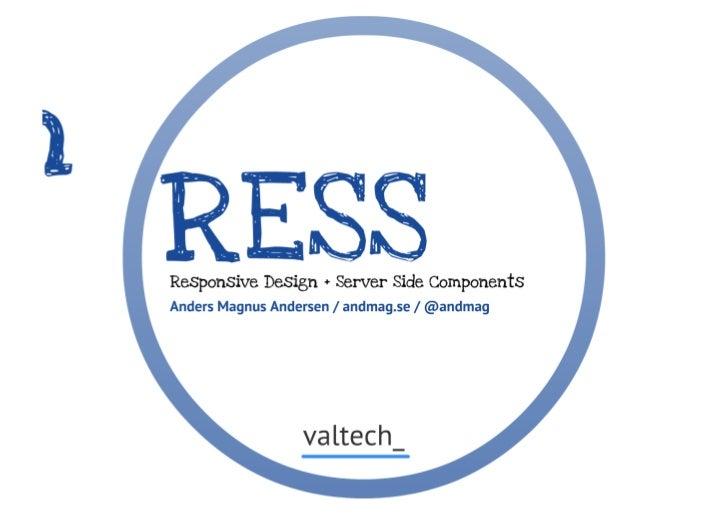 RESS - Responsive Design + Serverside Components (JavaZone 2012)