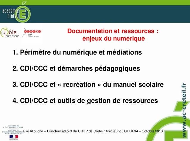 Documentation et ressources : enjeux du numérique  1. Périmètre du numérique et médiations 2. CDI/CCC et démarches pédagog...