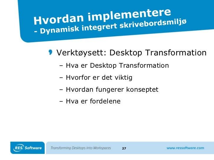 RES PowerFuseUser Workspace Management<br />- Fra tradisjonell desktop til dynamisk integrert skrivebordsmiljø<br />