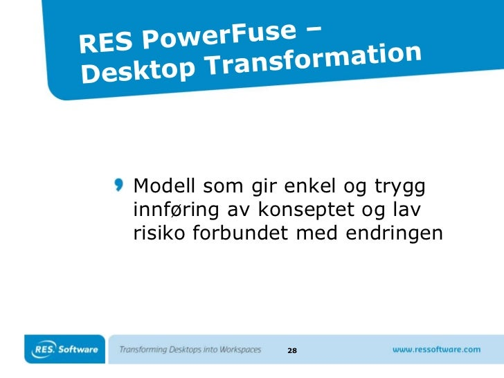 RES PowerFuse<br />Hvorfor Workspace Management<br />Personalisering<br />Utfordring: Personalisering i tradisjonell deskt...