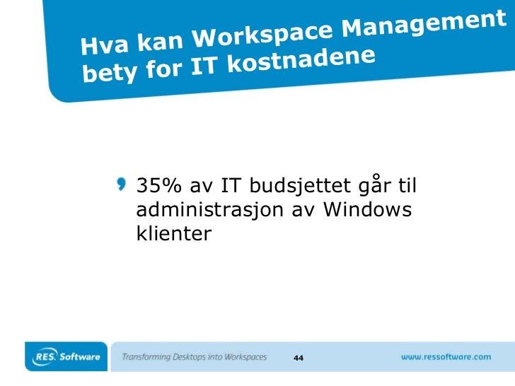 Oppsummering: Dynamisk Integrert Skrivebordsmiljø<br />Utfordringer med tradisjonelle desktop løsninger<br />Separering av...