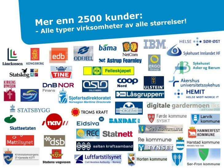 5<br />Nord<br />SYSIKT<br />Mer enn 2500 kunder: - Alle typer virksomheter av alle størrelser!<br />5<br />