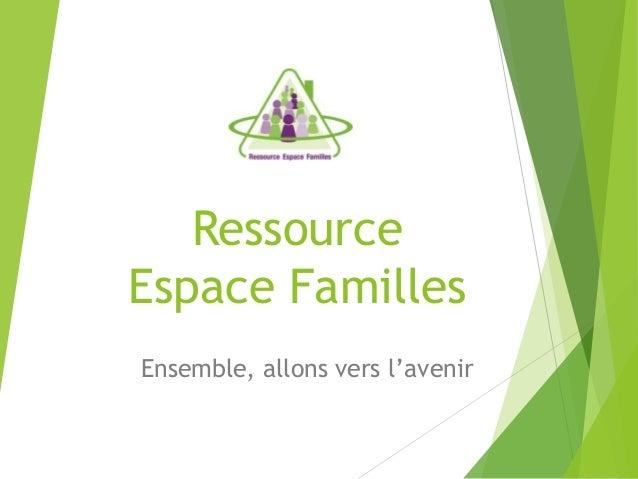 Ressource  Espace Familles  Ensemble, allons vers l'avenir