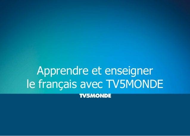 Apprendre et enseigner le français avec TV5MONDE
