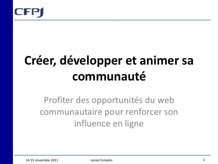Créer, développer et animer sa         communauté         Profiter des opportunités du web        communautaire pour renfo...