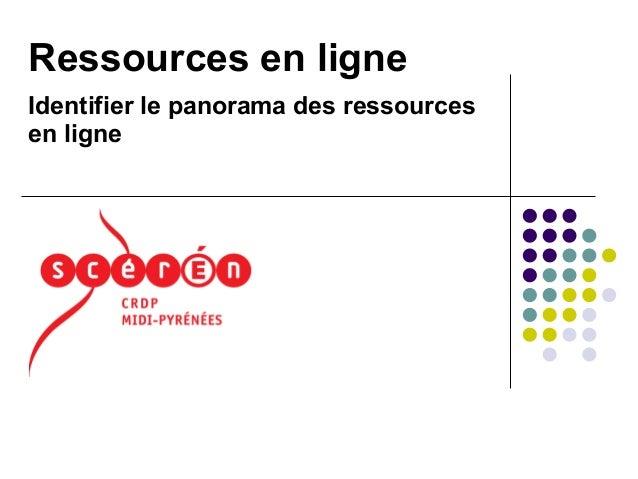 Ressources en ligne Identifier le panorama des ressources en ligne