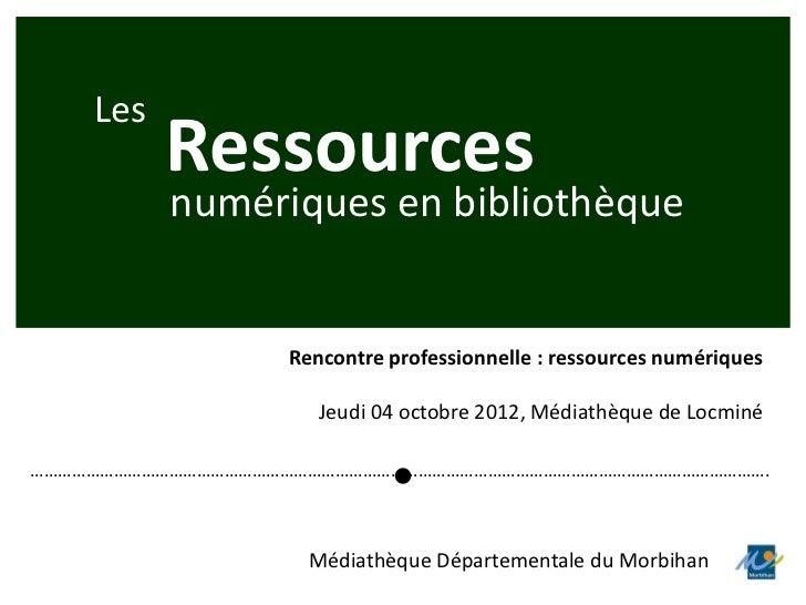 Les          Ressources          numériques en bibliothèque                  Rencontre professionnelle : ressources numéri...