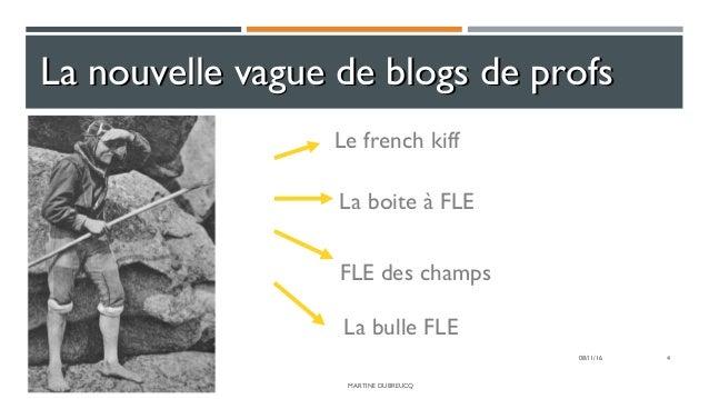 MARTINE DUBREUCQ 4 La nouvelle vague de blogs de profsLa nouvelle vague de blogs de profs Le french kiff La boite à FLE 08...