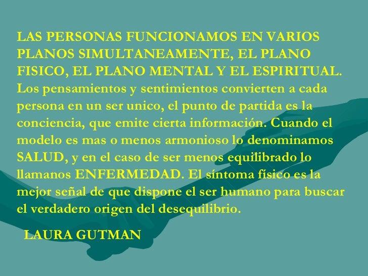 LAS PERSONAS FUNCIONAMOS EN VARIOS PLANOS SIMULTANEAMENTE, EL PLANO FISICO, EL PLANO MENTAL Y EL ESPIRITUAL. Los pensamien...