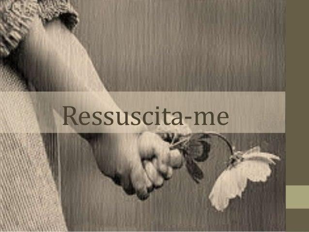 Ressuscita-me