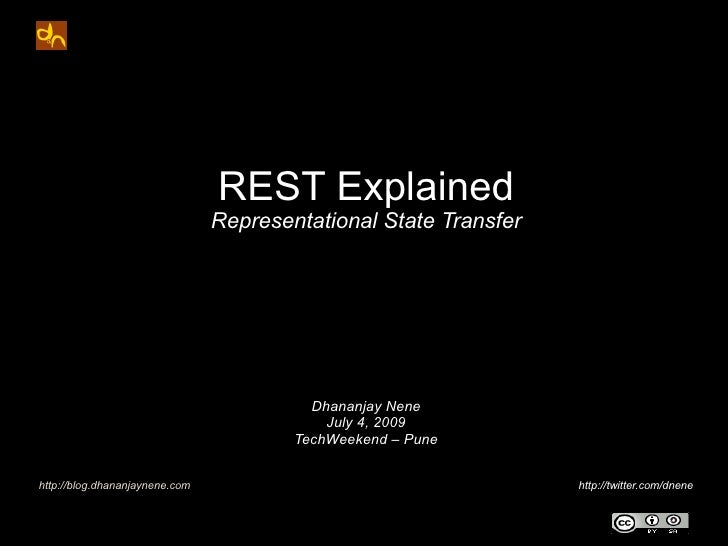 REST Explained                                 Representational State Transfer                                            ...