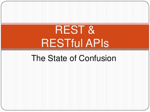 REST &  RESTful APIsThe State of Confusion