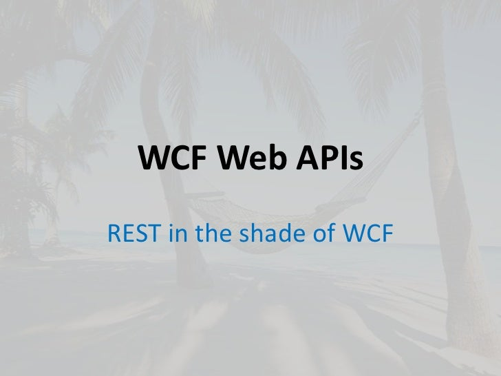 WCF Web APIs<br />REST in the shade of WCF<br />