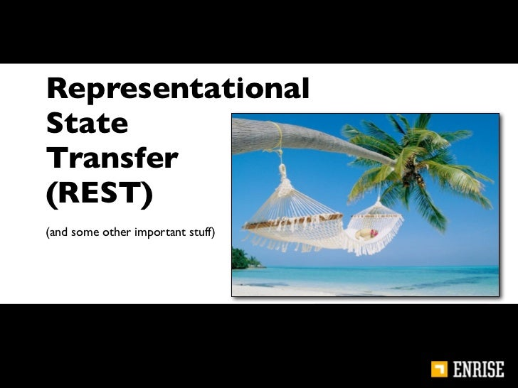 RepresentationalStateTransfer(REST)(and some other important stuff)