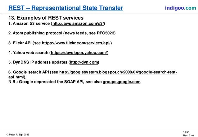 representational state transfer and yahoo Rest (representational state transfer) is an architectural style for developing web services rest is popular due to its simplicity and the fact that it builds upon existing systems and features of the internet's http in order to achieve its objectives, as opposed to creating new standards .