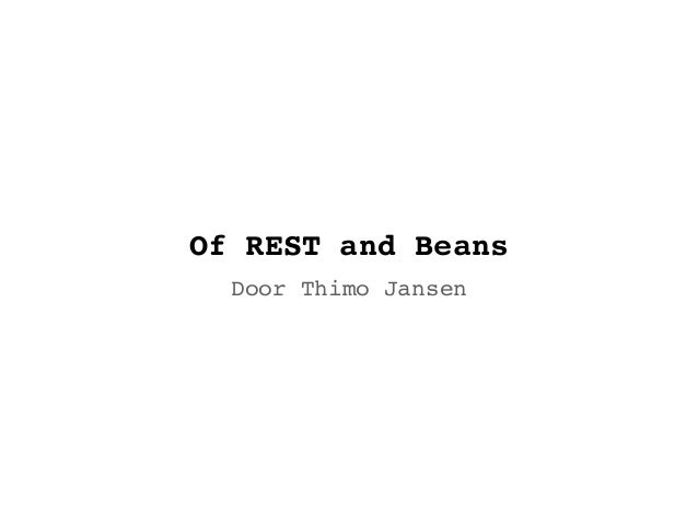 Of REST and Beans  Door Thimo Jansen